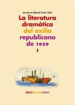 La literatura dramática del exilio republicano de 1939