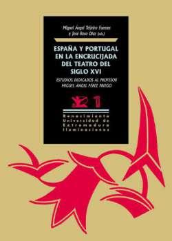 España y Portugal en la encrucijada del teatro del siglo XVI