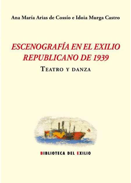Escenografía en el exilio republicano de 1939. Teatro y danza