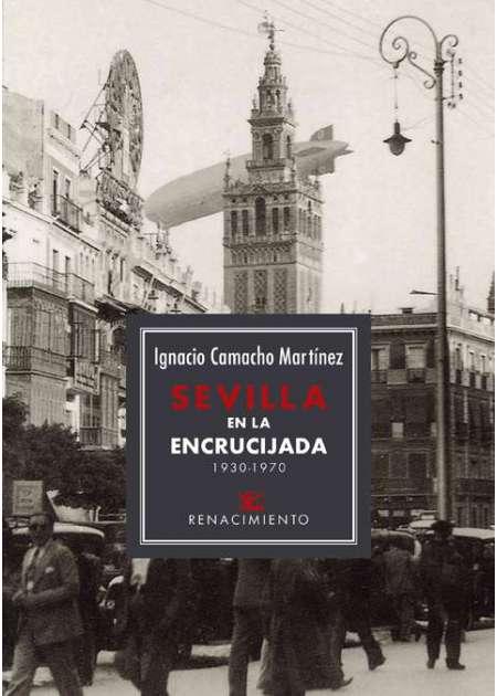 Sevilla en la encrucijada. 1930-1970