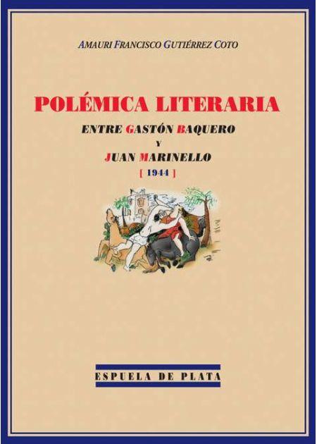 Polémica literaria entre Gastón Baquero y Juan Marinello