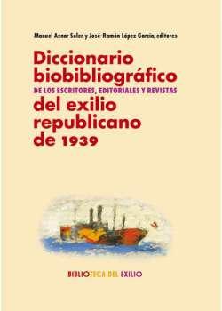 Diccionario biobibliográfico de los escritores, editoriales y revistas del exilio republicano de 1939 - Ebook