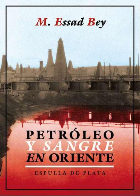Petróleo y sangre en Oriente - Ebook