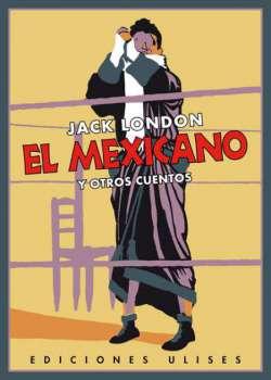 El mexicano y otros cuentos
