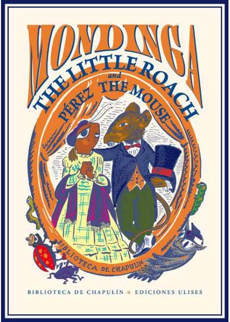 Mondinga the Little Roach and Pérez the Mouse.-La cucarachita Mondinga y el Ratón Pérez.