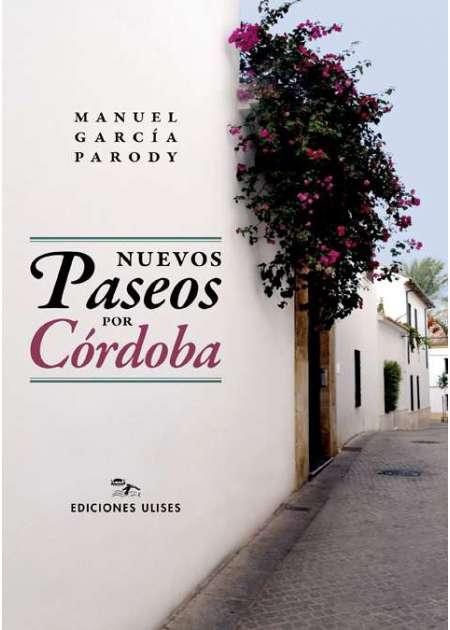 Nuevos paseos por Córdoba