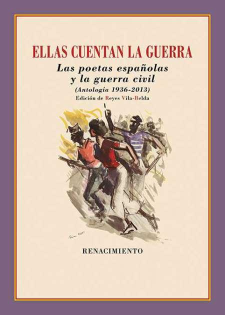 Ellas cuentan la guerra. Las poetas españolas y la guerra civil
